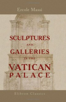 Sculptures and Galleries in the Vatican Palace - Ercole Massi