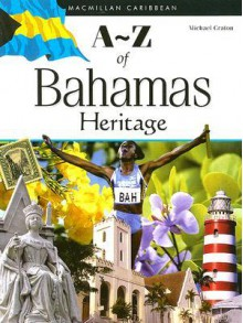 A-Z of Bahamas Heritage - Michael Craton