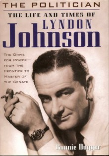 Life & Times of Lyndon Johnson - Ronnie Dugger
