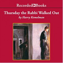 Thursday the Rabbi Walked Out: A Rabbi Small Mystery, Book 7 - Harry Kemelman, George Guidall