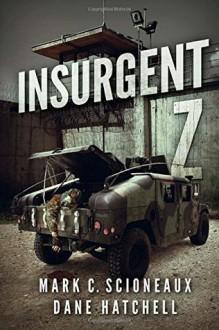 Insurgent Z: A Zombie Novel - Mark C. Scioneaux, Dane Hatchell