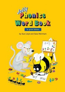 Jolly Phonics Word Book in Print Letters - Sue Lloyd, Sara Wernham