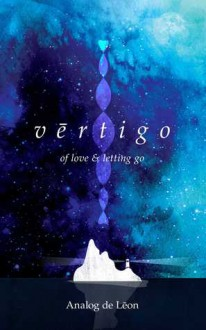 Vertigo: Of Love & Letting Go - Analog De Leon