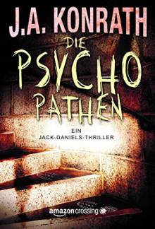 Die Psychopathen (Ein Jack Daniels Thriller 3) - Peter Zmyj, J.A. Konrath