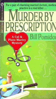 Murder by Prescription - Bill Pomidor