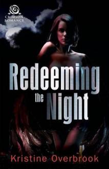 Redeeming the Night - Kristine Overbrook