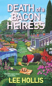 Death of a Bacon Heiress (Hayley Powell Mystery Book 7) - Lee Hollis