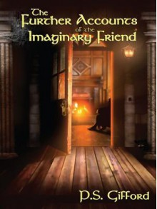 The Further Accounts of the Imaginary Friend - P. Gifford