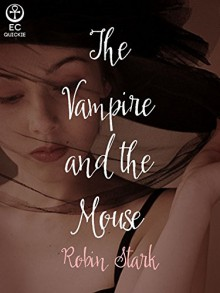 The Vampire and the Mouse - Robin Stark