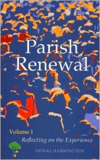 Parish Renewal: Volume I: Reflecting on the Experience - Donald Szantho Harrington