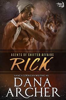 Rick: Single Shifters: Wolf (tame version) - Dana Archer, Nancy Corrigan