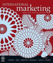 International Marketing - Masaaki Kotabe, Kristiaan Helsen, Swee Hoon Ang, Kathleen Griffiths, Al Marshall, Ranjit Voola