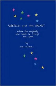 Writing and the Spirit - Ken Kuhlken
