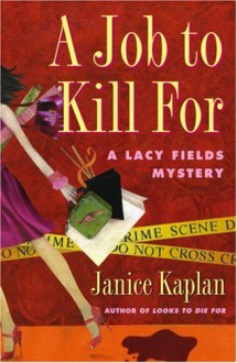 A Job to Kill For - Janice Kaplan