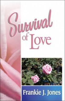 Survival of Love - Frankie J. Jones