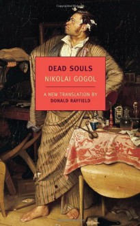 Dead Souls - Nikolai Gogol, Donald Rayfield