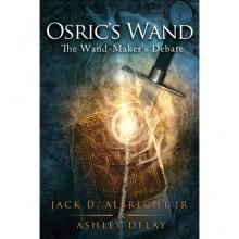 The Wand-Maker's Debate - Jack D. Albrecht Jr., Ashley Delay