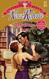 Convincing Alex (Those Wild Ukrainians) (The Stanislaskis) - Nora Roberts