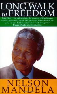 Long Walk to Freedom - Nelson Mandela