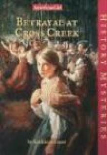 Betrayal at Cross Creek - Kathleen Ernst, Jean-Paul Tibbles