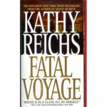 Fatal Voyage (Temperance Brennan, #4) - Kathy Reichs