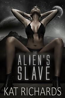 The Alien's Slave: Sci Fi Menage Erotica - Kat Richards