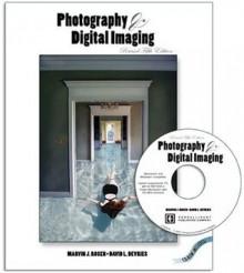 Photography and Digital Imaging - Marvin J. Rosen, David L. Devries