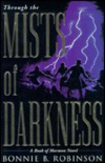 Through the Mists of Darkness - Bonnie B. Robinson
