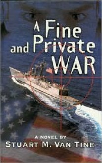 A Fine and Private War - Stuart Van Tine