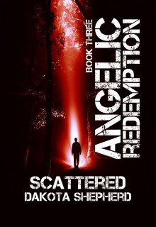 Scattered (Angelic Redemption) - Dakota Shepherd