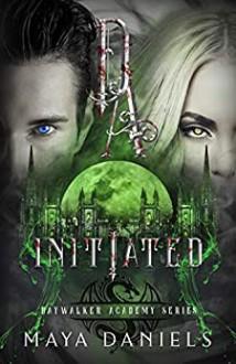 Initiated (Daywalker Academy #4) - Maya Daniels