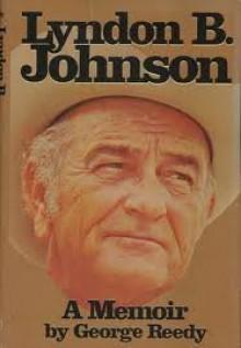 Lyndon B. Johnson: A Memoir - George Reedy