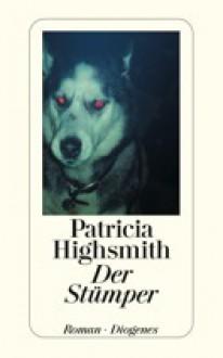 Der Stümper - Patricia Highsmith, Melanie Walz