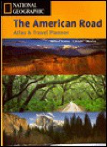 National Geographic the American Road: Atlas & Travel Planner (NG Road Atlases) - David Lansing
