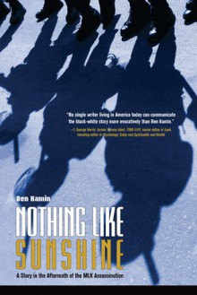 Nothing Like Sunshine: A Story in the Aftermath of the MLK Assassination - Ben Kamin