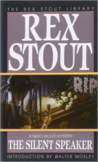 The Silent Speaker - Rex Stout, Walter Mosley