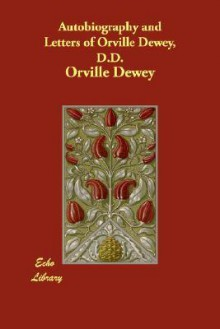 Autobiography and Letters of Orville Dewey, D.D - Orville Dewey