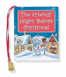 The Friend's Night Before Christmas - Ellen Weiss