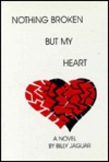 Nothing Broken But My Heart - Billy Jaguar