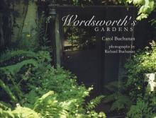 Wordsworth's Gardens - Carole Buchanan, Richard Buchanan, Peter Elkington