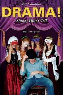 Show, Don't Tell - Paul Ruditis