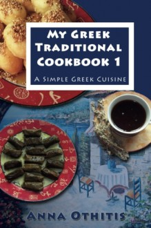 My Greek Traditional Cook Book 1 - Anna Othitis