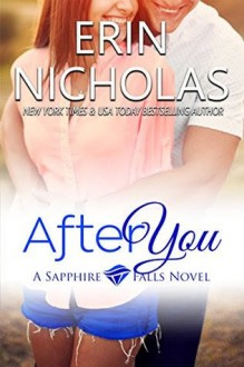 After You: A Sapphire Falls Novel - Erin Nicholas