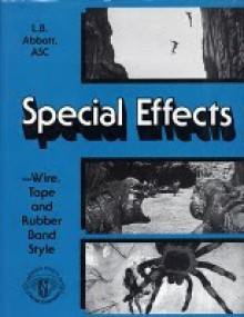 Special Effects—Wire, Tape and Rubber Band Style - L.B. Abbott