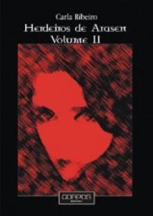 Herdeiros de Arasen, vol. II - Carla Ribeiro
