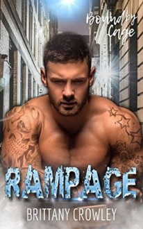 Rampage (Bound by Cage #2) - Brittany Crowley
