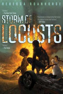 Storm of Locusts (The Sixth World #2) - Rebecca Roanhorse