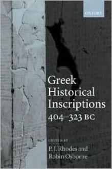 Greek Historical Inscriptions, 404-323 BC - P.J. Rhodes