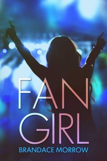 Fan Girl (Los Rancheros, #1) - Brandace Morrow