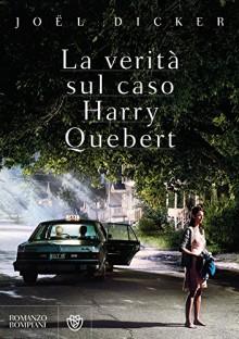 La verità sul caso Harry Quebert (Vintage) - Joël Dicker, V. Vega